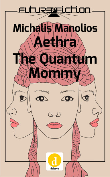 Aethra and The Quantum Mommy by Michalis Manolios