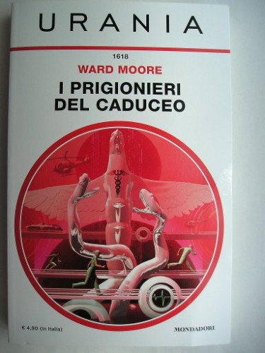 Book containing Caduceus Wild, Lot and Lot's Daughter by Ward Moore (Italian edition)