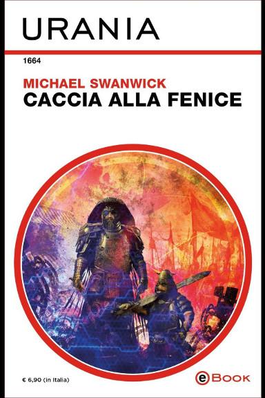 Chasing the Phoenix by Michael Swanwick (Italian edition)