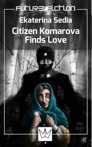 Citizen Komarova Finds Love by Ekaterina Sedia