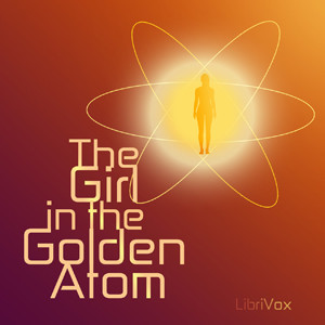 The Girl in the Golden Atom by Ray Cummings