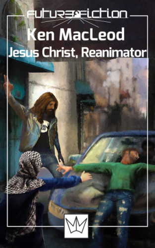 Jesus Christ, Reanimator, iThink, therefore I am and The Entire Immense Superstructure by Ken McLeod