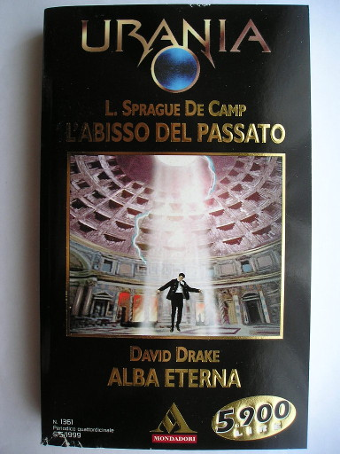 Lest Darkness Fall by L. Sprague de Camp and To Bring The Light by David Drake (Italian edition)