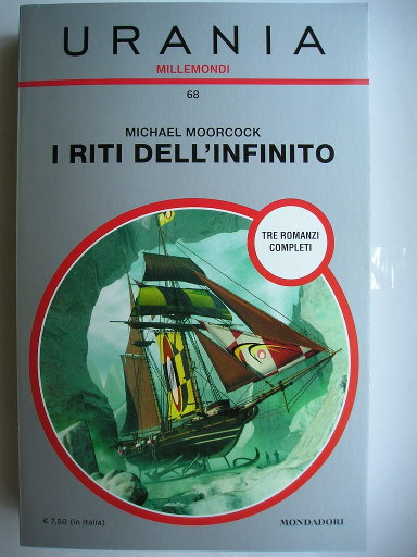 Michael Moorcock omnibus that includes The Ice Schooner, The Eternal Champion and The Rituals of Infinity (Italian edition)