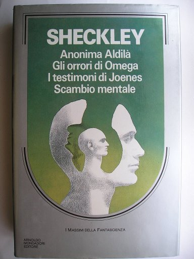 Robert Sheckley omnibus containing his novels Immortality Inc., The Status Civilization, Journey Beyond Tomorrow and Mindswap (Italian edition)