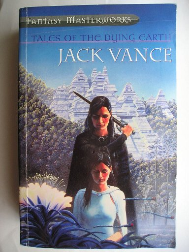 Tales of the Dying Earth Omnibus by Jack Vance