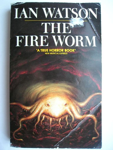 The Fire Worm by Ian Watson