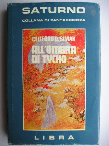 The Trouble With Tycho by Clifford D. Simak (Italian edition)