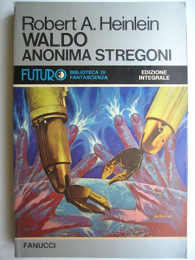 Waldo and Magic, Inc. by Robert A. Heinlein (Italian edition)