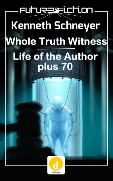 Whole Truth Witness and Life of the Author plus 70 by Kenneth Schneyer