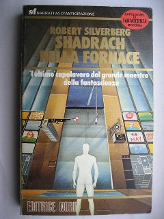 Shadrach in the Furnace by Robert Silverberg (Italian edition)