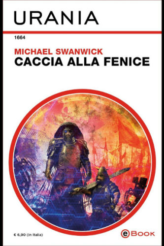 Chasing the Phoenix by Michael Swanwick (Italian edition)