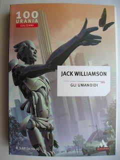 The Humanoids by Jack Williamson (Italian edition)