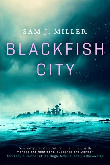 Blackfish City by Sam J. Miller