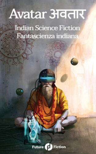 Avatar. Contemporary Indian Science Fiction